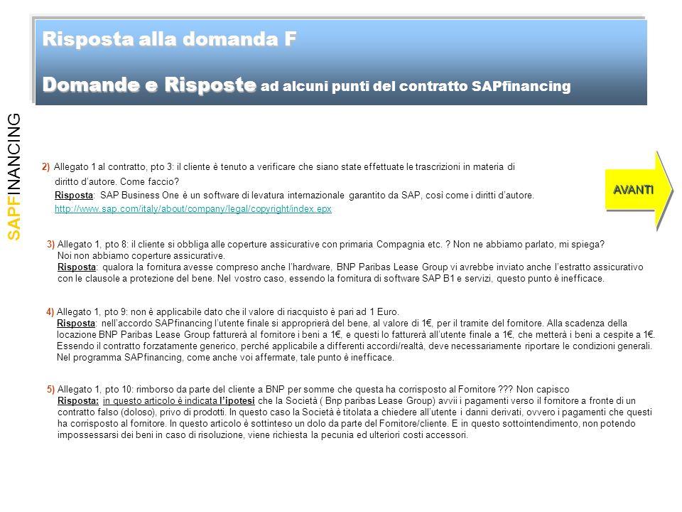 SAPFINANCING Risposta alla domanda F Domande e Risposte Risposta alla domanda F Domande e Risposte ad alcuni punti del contratto SAPfinancing AVANTI 2
