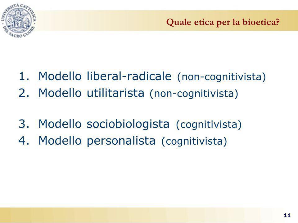 11 Quale etica per la bioetica.