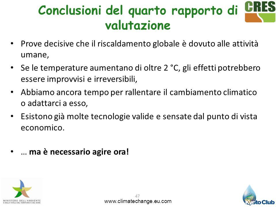 47 Conclusioni del quarto rapporto di valutazione Prove decisive che il riscaldamento globale è dovuto alle attività umane, Se le temperature aumentan