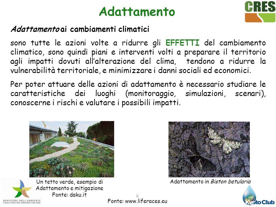 6 Adattamento Adattamento ai cambiamenti climatici sono tutte le azioni volte a ridurre gli EFFETTI del cambiamento climatico, sono quindi piani e int