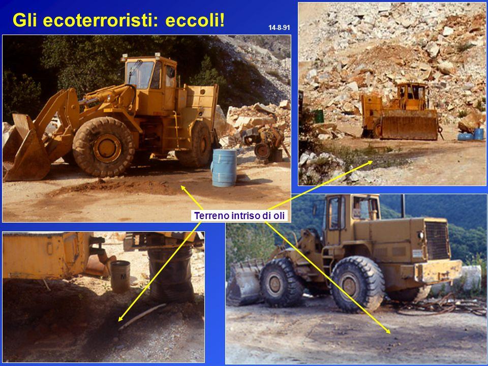 Gli ecoterroristi: eccoli! 14-8-91 Terreno intriso di oli
