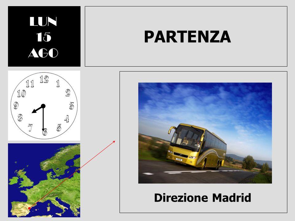 PARTENZA LUN 15 AGO Direzione Madrid