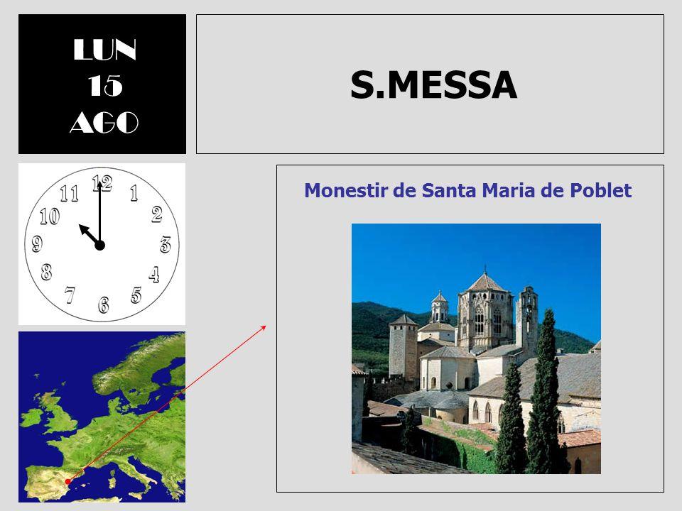 S.MESSA LUN 15 AGO Monestir de Santa Maria de Poblet