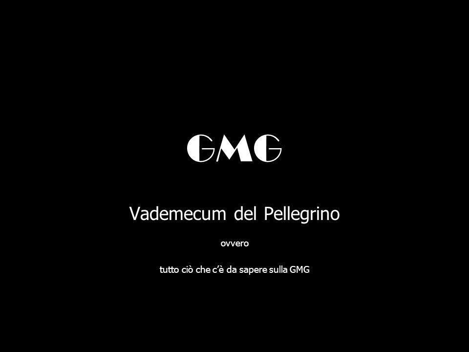 GMG Vademecum del Pellegrino ovvero tutto ciò che cè da sapere sulla GMG