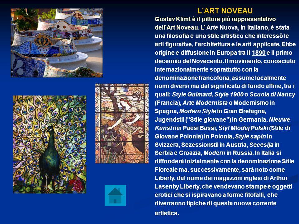 LART NOVEAU Gustav Klimt è il pittore più rappresentativo dellArt Noveau. L Arte Nuova, in italiano, è stata una filosofia e uno stile artistico che i