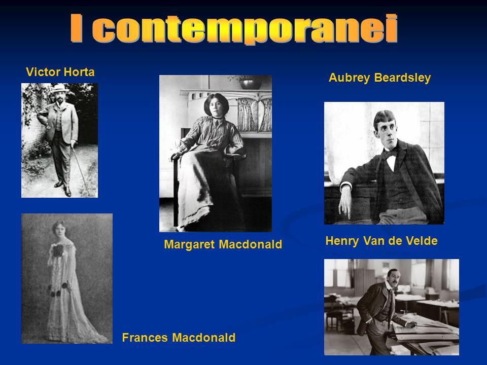 Frances Macdonald Victor Horta Henry Van de Velde Aubrey Beardsley Margaret Macdonald