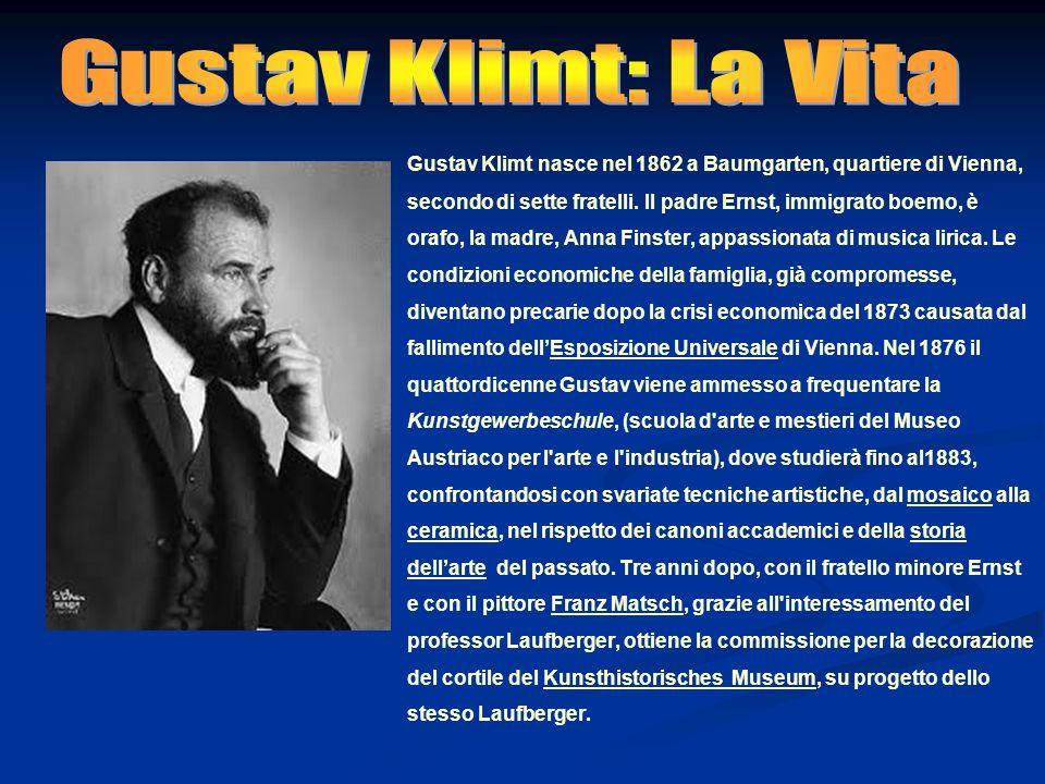 Gustav Klimt nasce nel 1862 a Baumgarten, quartiere di Vienna, secondo di sette fratelli. Il padre Ernst, immigrato boemo, è orafo, la madre, Anna Fin