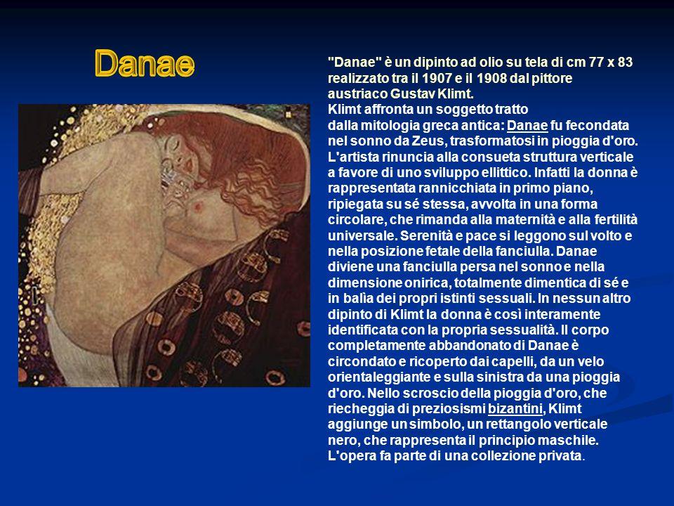 Danae è un dipinto ad olio su tela di cm 77 x 83 realizzato tra il 1907 e il 1908 dal pittore austriaco Gustav Klimt.