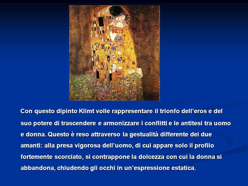 Con questo dipinto Klimt volle rappresentare il trionfo delleros e del suo potere di trascendere e armonizzare i conflitti e le antitesi tra uomo e do