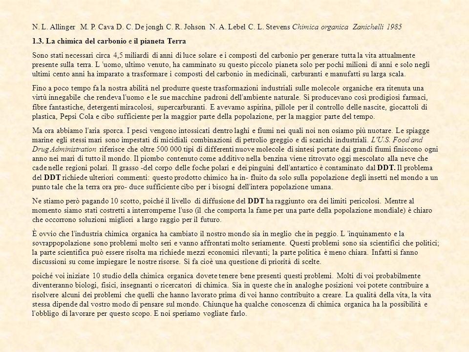 N. L. Allinger M. P. Cava D. C. De jongh C. R. Johson N. A. Lebel C. L. Stevens Chimica organica Zanichelli 1985 1.3. La chimica del carbonio e il pia