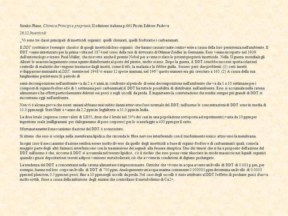 Sienko-Plane, Chimica Principi e proprietà, II edizione italiana p.661 Piccin Editore Padova 26.12 Insetticidi _Vi sono tre classi principali di inset