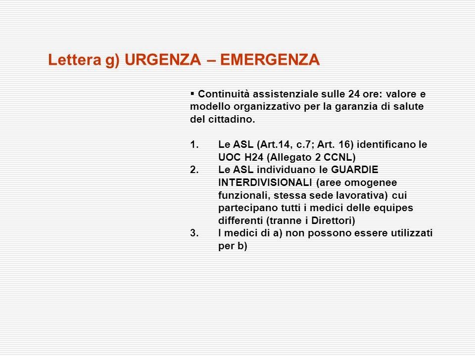 Lettera g) URGENZA – EMERGENZA Continuità assistenziale sulle 24 ore: valore e modello organizzativo per la garanzia di salute del cittadino. 1.Le ASL