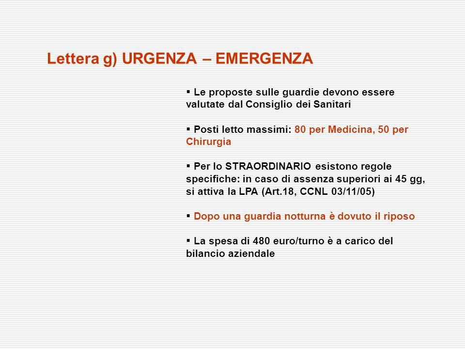 Lettera g) URGENZA – EMERGENZA Le proposte sulle guardie devono essere valutate dal Consiglio dei Sanitari Posti letto massimi: 80 per Medicina, 50 pe