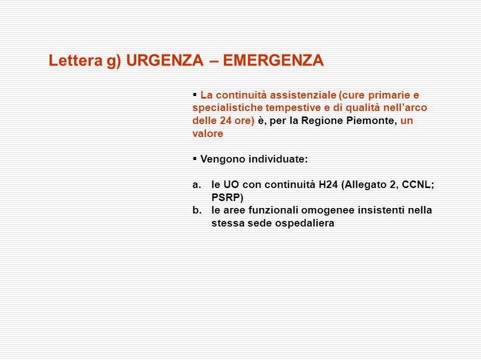 Lettera g) URGENZA – EMERGENZA La continuità assistenziale (cure primarie e specialistiche tempestive e di qualità nellarco delle 24 ore) è, per la Re