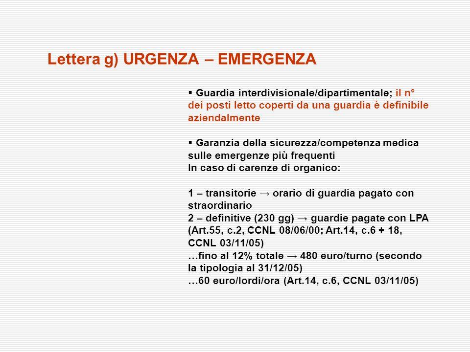 Lettera g) URGENZA – EMERGENZA Guardia interdivisionale/dipartimentale; il n° dei posti letto coperti da una guardia è definibile aziendalmente Garanz