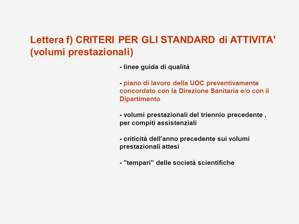 - linee guida di qualità - piano di lavoro della UOC preventivamente concordato con la Direzione Sanitaria e/o con il Dipartimento - volumi prestazion