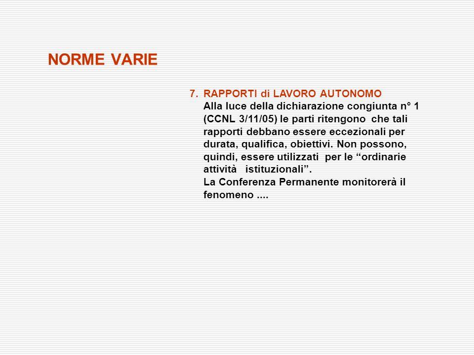 NORME VARIE 7.RAPPORTI di LAVORO AUTONOMO Alla luce della dichiarazione congiunta n° 1 (CCNL 3/11/05) le parti ritengono che tali rapporti debbano ess