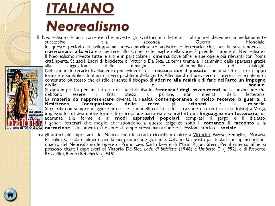ITALIANO Neorealismo Il Neorealismo è una corrente che investe gli scrittori e i letterari italiani nel decennio immediatamente successivo alla seconda Guerra Mondiale.
