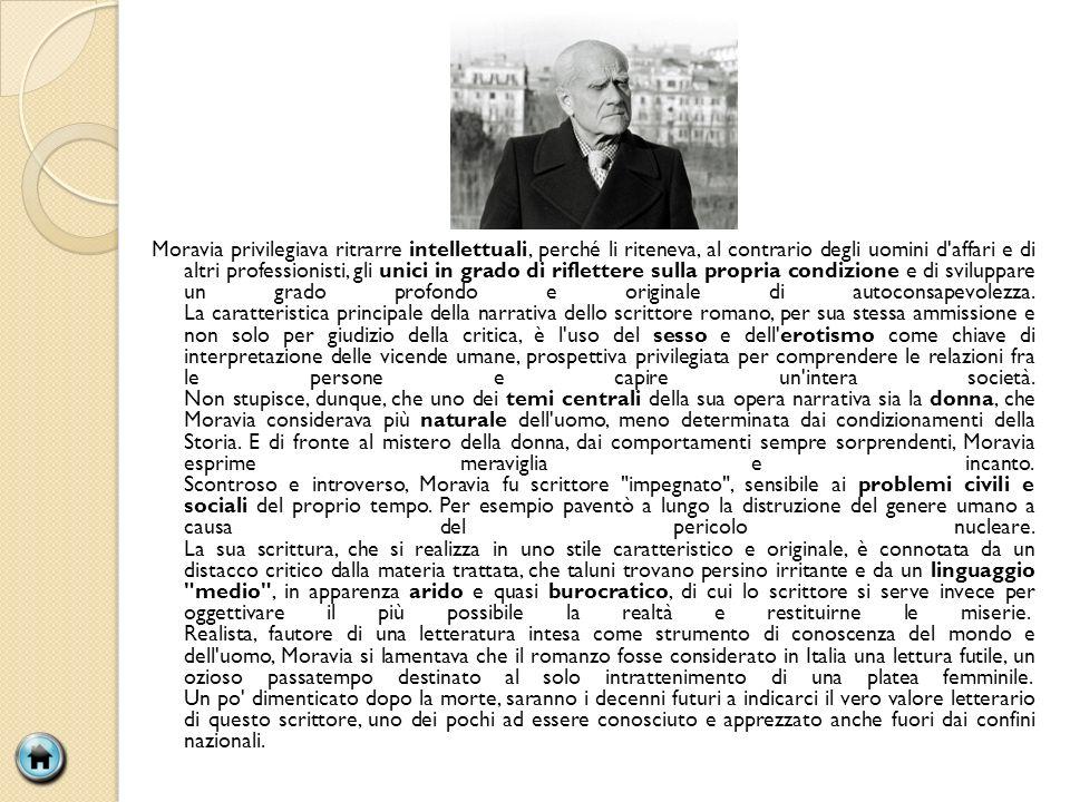Moravia privilegiava ritrarre intellettuali, perché li riteneva, al contrario degli uomini d'affari e di altri professionisti, gli unici in grado di r