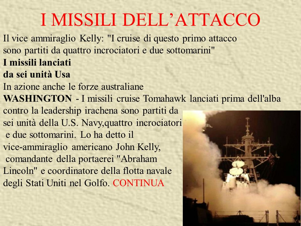 I MISSILI DELLATTACCO Il vice ammiraglio Kelly: