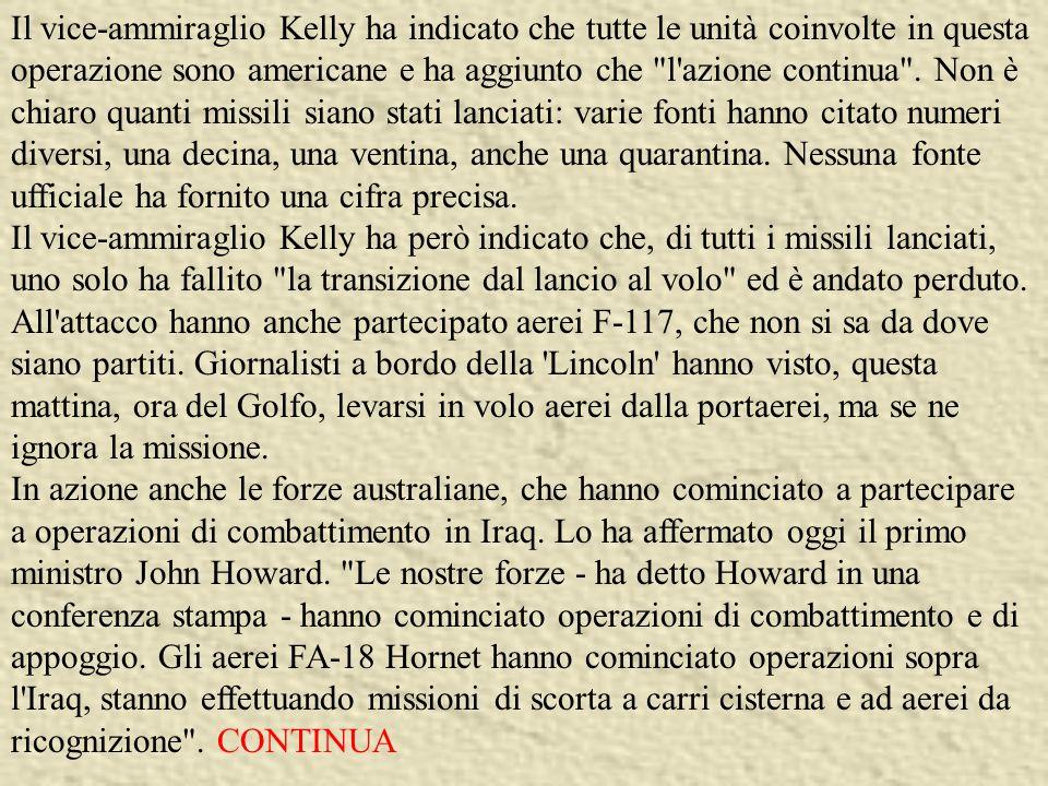 Il vice-ammiraglio Kelly ha indicato che tutte le unità coinvolte in questa operazione sono americane e ha aggiunto che