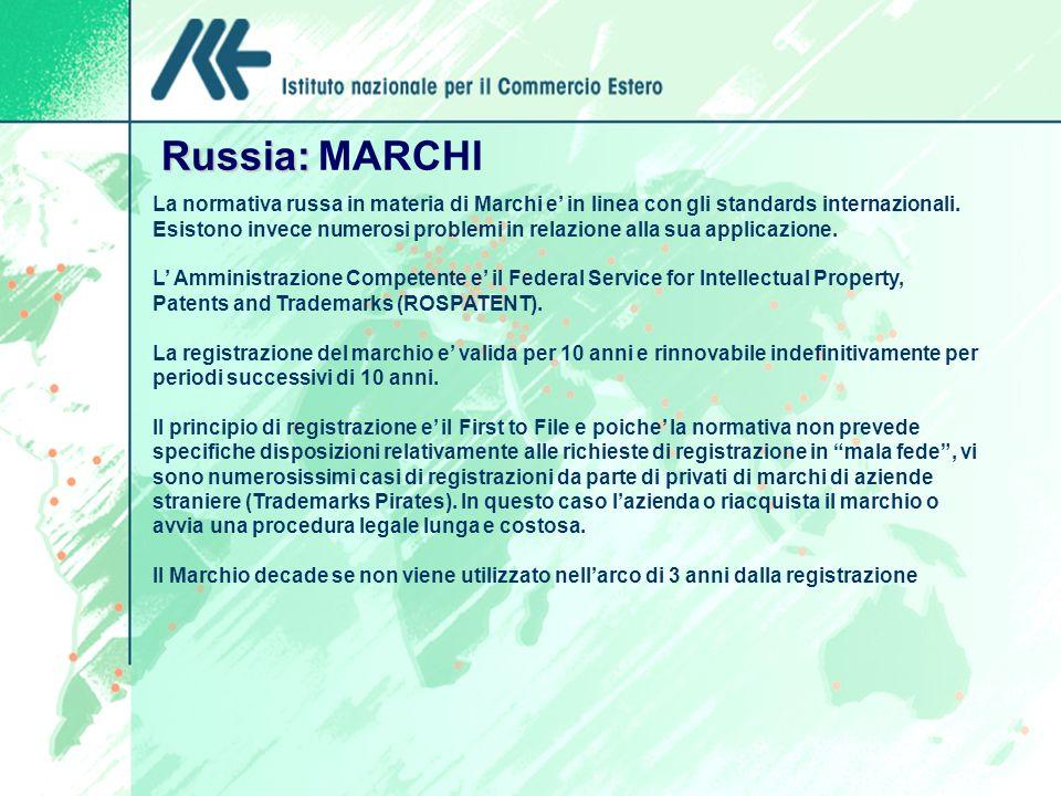 Russia: Russia: MARCHI La normativa russa in materia di Marchi e in linea con gli standards internazionali. Esistono invece numerosi problemi in relaz