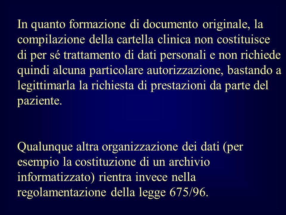 In quanto formazione di documento originale, la compilazione della cartella clinica non costituisce di per sé trattamento di dati personali e non rich