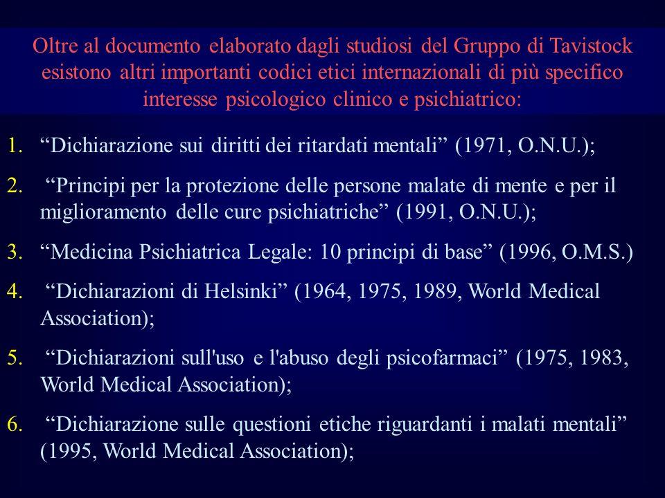 Oltre al documento elaborato dagli studiosi del Gruppo di Tavistock esistono altri importanti codici etici internazionali di più specifico interesse p