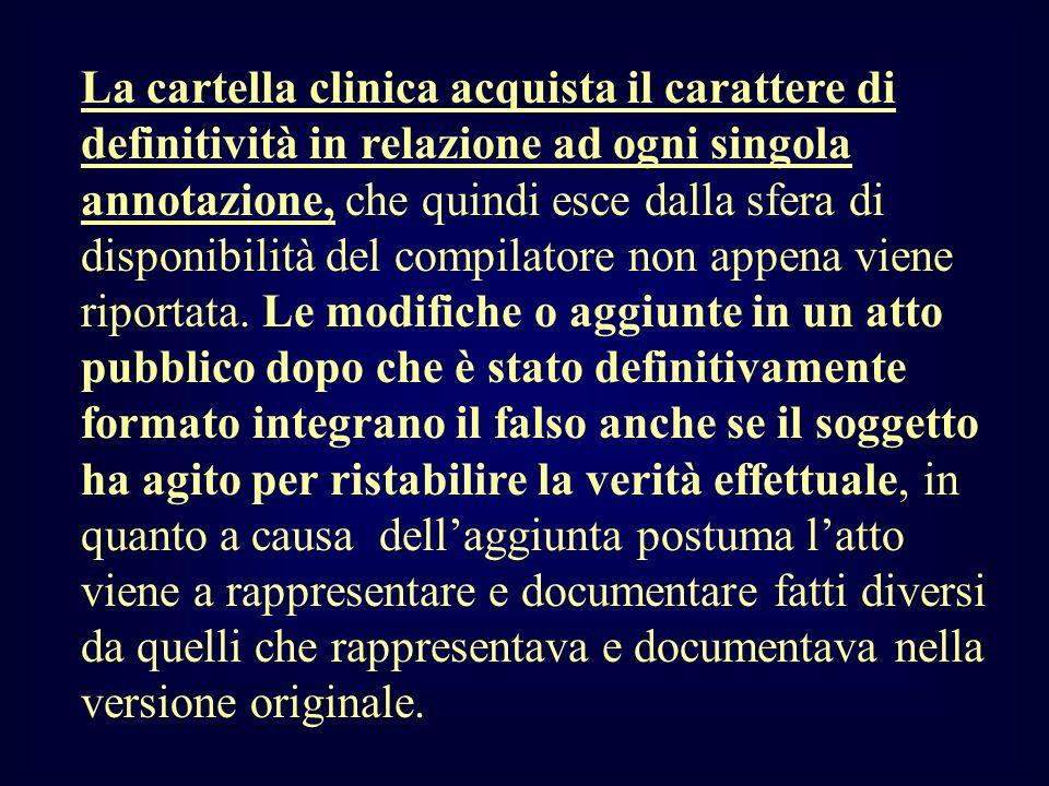 La cartella clinica acquista il carattere di definitività in relazione ad ogni singola annotazione, che quindi esce dalla sfera di disponibilità del c