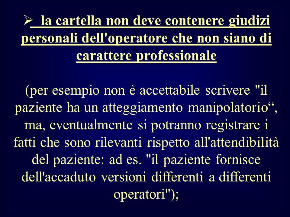 la cartella non deve contenere giudizi personali dell'operatore che non siano di carattere professionale (per esempio non è accettabile scrivere