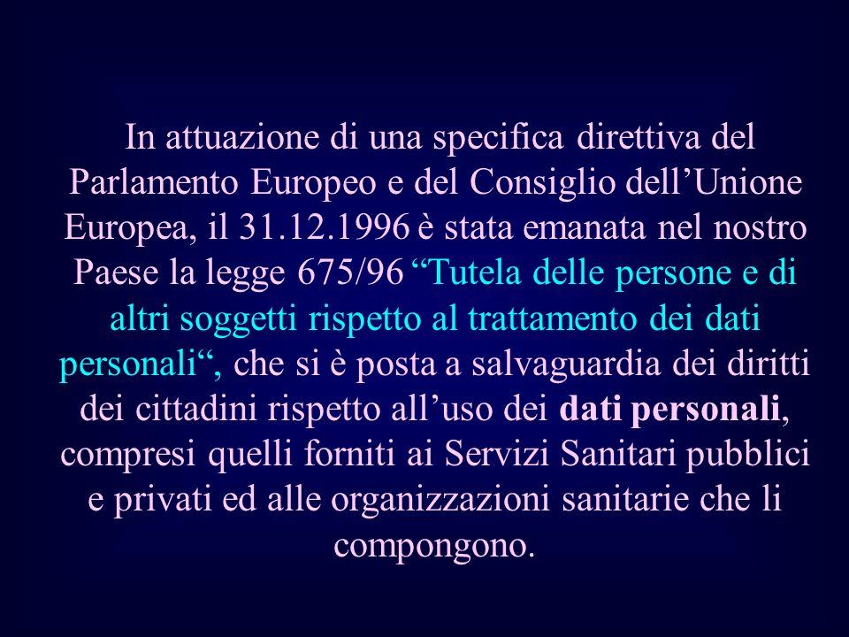 In attuazione di una specifica direttiva del Parlamento Europeo e del Consiglio dellUnione Europea, il 31.12.1996 è stata emanata nel nostro Paese la