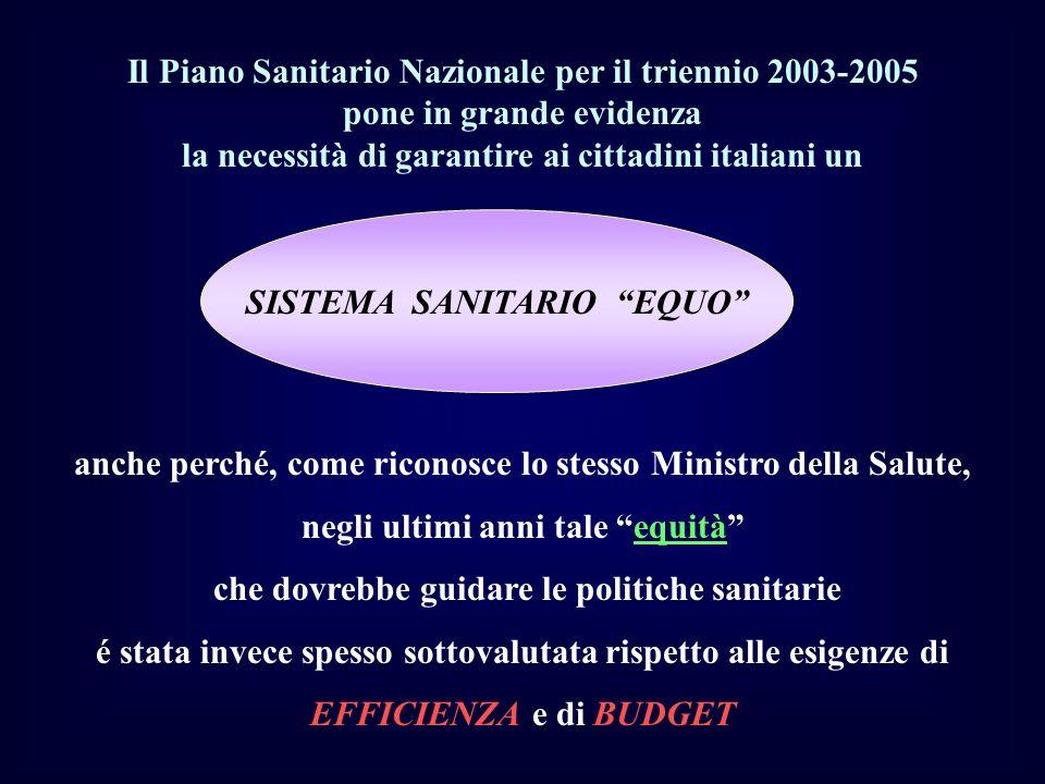 Il Piano Sanitario Nazionale per il triennio 2003-2005 pone in grande evidenza la necessità di garantire ai cittadini italiani un SISTEMA SANITARIO EQ