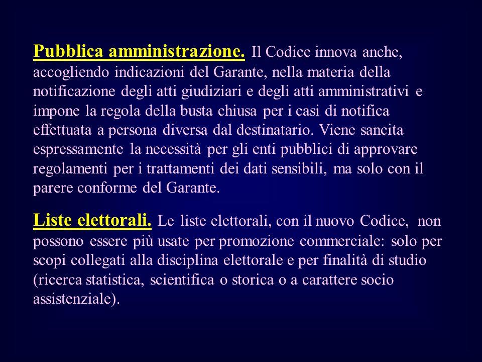 Pubblica amministrazione. Il Codice innova anche, accogliendo indicazioni del Garante, nella materia della notificazione degli atti giudiziari e degli