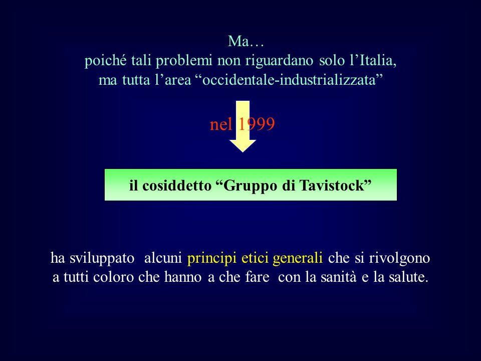 Ma… poiché tali problemi non riguardano solo lItalia, ma tutta larea occidentale-industrializzata nel 1999 il cosiddetto Gruppo di Tavistock ha svilup