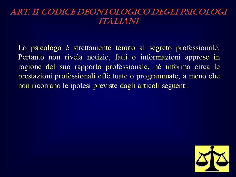 Lo psicologo è strettamente tenuto al segreto professionale. Pertanto non rivela notizie, fatti o informazioni apprese in ragione del suo rapporto pro