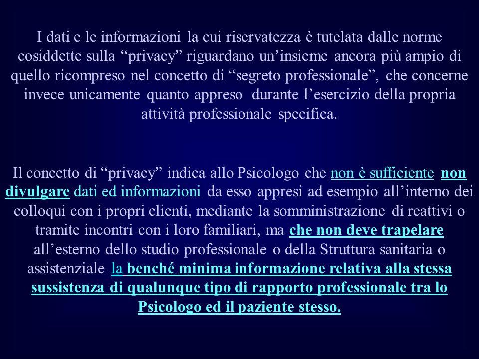 I dati e le informazioni la cui riservatezza è tutelata dalle norme cosiddette sulla privacy riguardano uninsieme ancora più ampio di quello ricompres