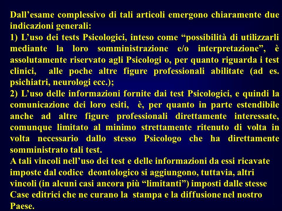 Dallesame complessivo di tali articoli emergono chiaramente due indicazioni generali: 1) Luso dei tests Psicologici, inteso come possibilità di utiliz
