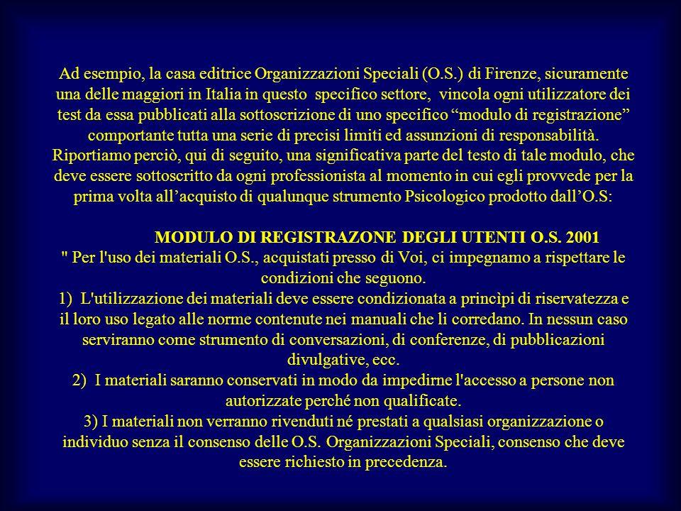 Ad esempio, la casa editrice Organizzazioni Speciali (O.S.) di Firenze, sicuramente una delle maggiori in Italia in questo specifico settore, vincola