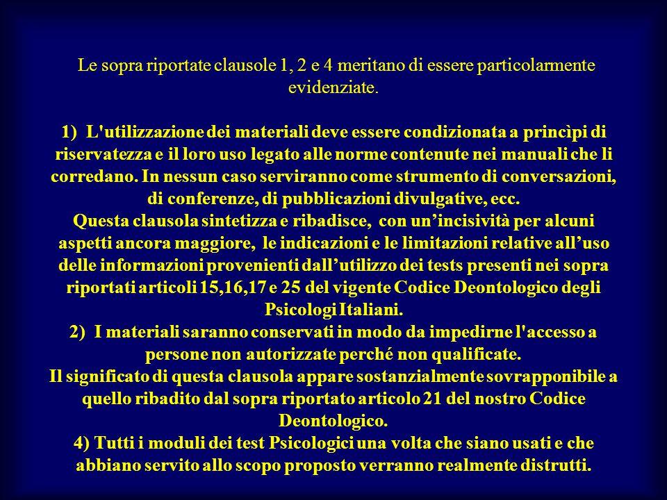 Le sopra riportate clausole 1, 2 e 4 meritano di essere particolarmente evidenziate. 1) L'utilizzazione dei materiali deve essere condizionata a princ