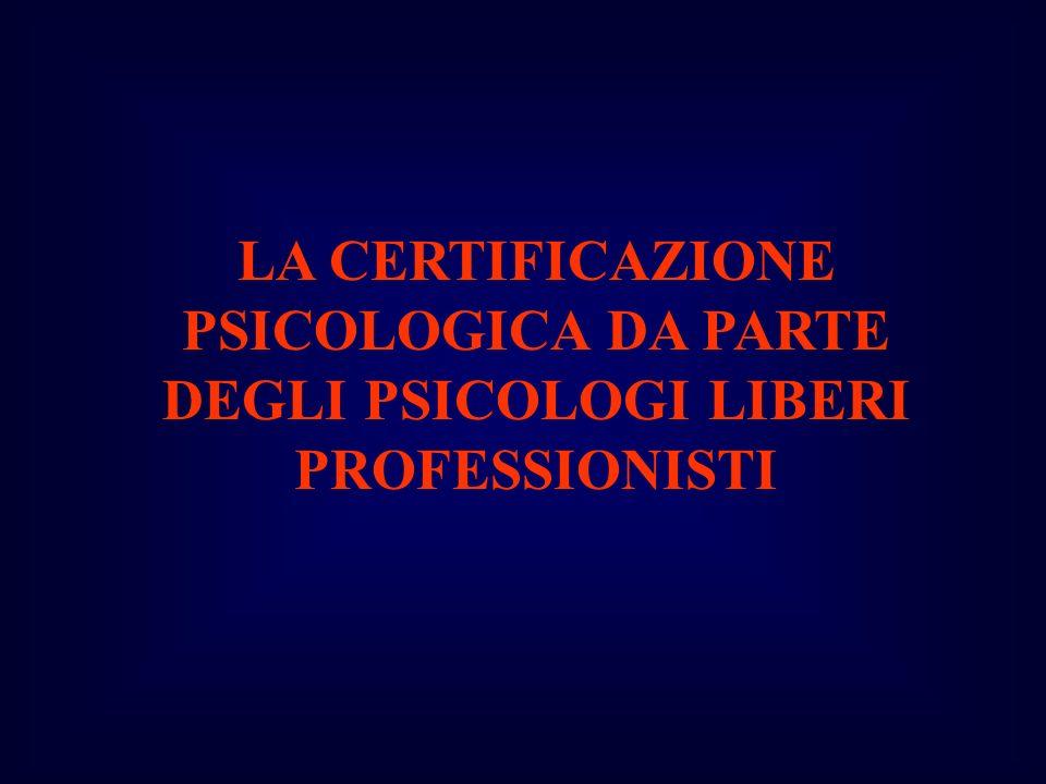 LA CERTIFICAZIONE PSICOLOGICA DA PARTE DEGLI PSICOLOGI LIBERI PROFESSIONISTI