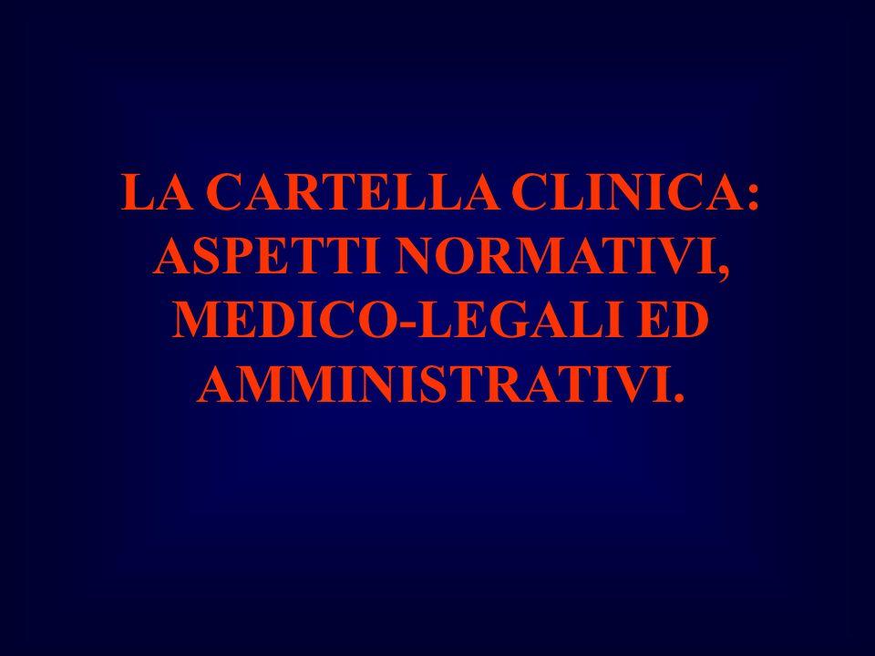 LA CARTELLA CLINICA: ASPETTI NORMATIVI, MEDICO-LEGALI ED AMMINISTRATIVI.