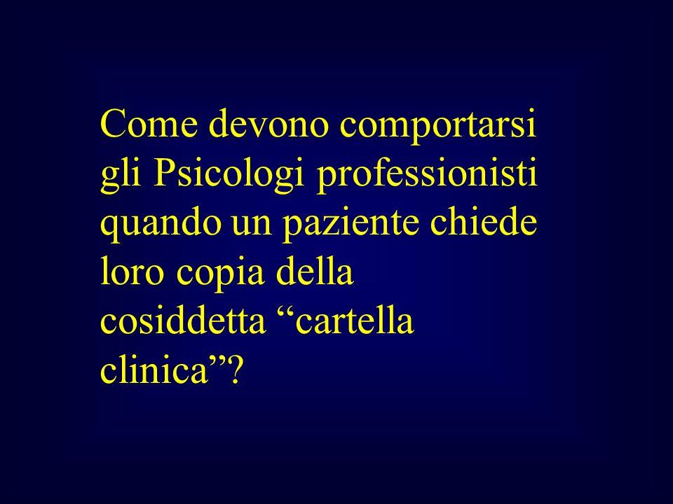 Come devono comportarsi gli Psicologi professionisti quando un paziente chiede loro copia della cosiddetta cartella clinica?