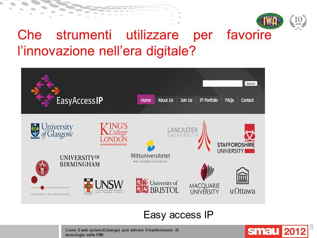 Come il web (sciencXchange) può attivare il trasferimento di tecnologie nelle PMI /20 Che strumenti utilizzare per favorire linnovazione nellera digit