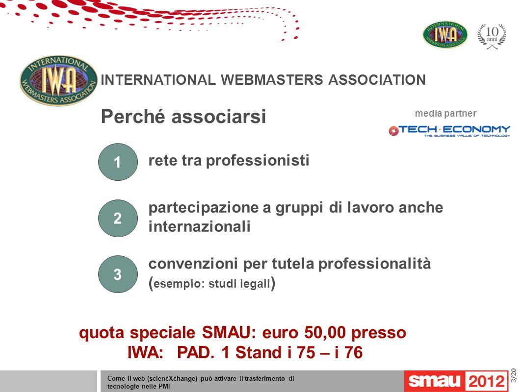 09/05/12 Titolo della presentazione /20 Come il web (sciencXchange) può attivare il trasferimento di tecnologie nelle PMI 3/20 INTERNATIONAL WEBMASTER