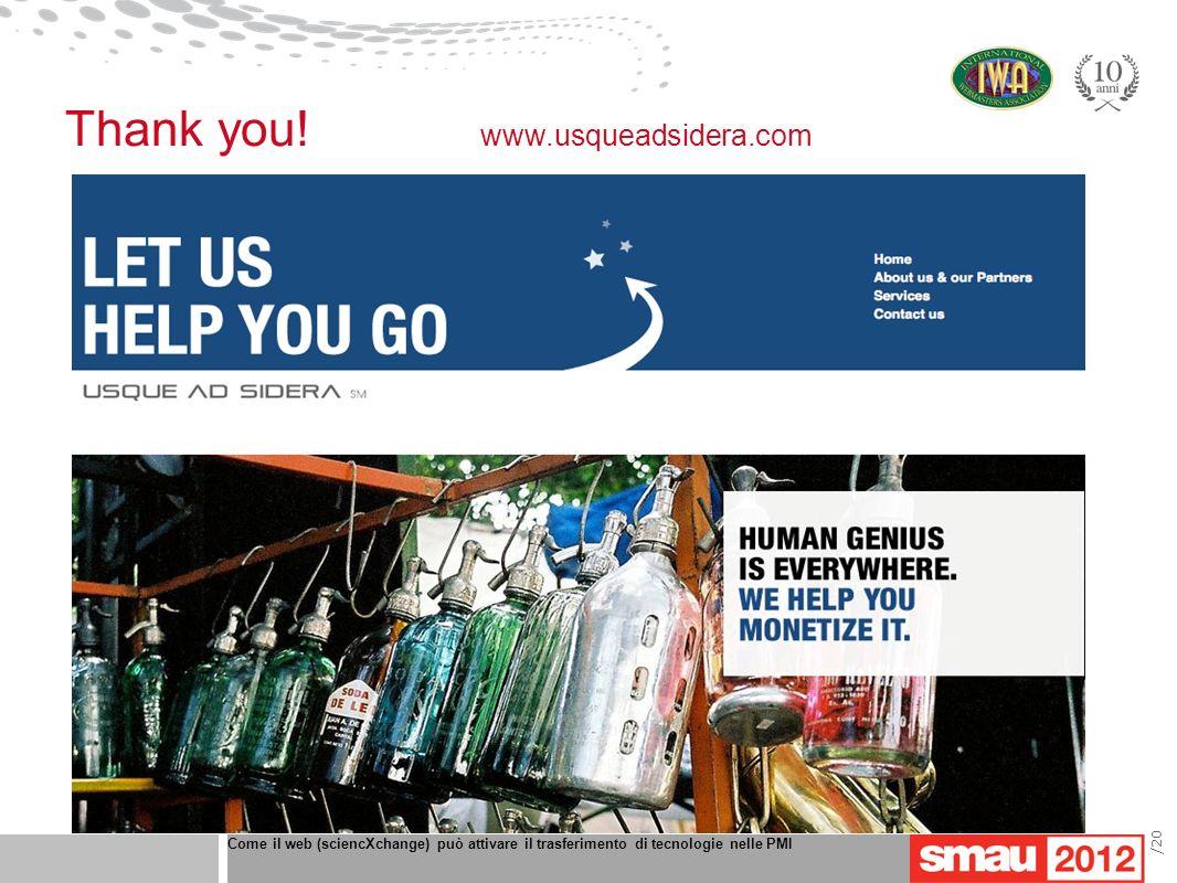 Come il web (sciencXchange) può attivare il trasferimento di tecnologie nelle PMI /20 Thank you! www.usqueadsidera.com