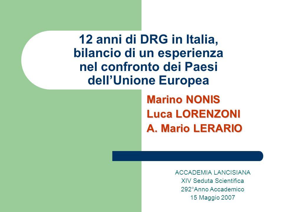 12 anni di DRG in Italia, bilancio di un esperienza nel confronto dei Paesi dellUnione Europea Marino NONIS Luca LORENZONI A.
