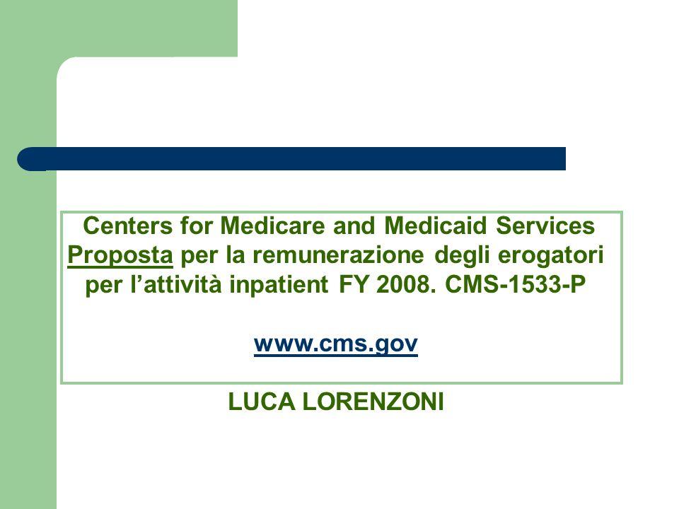 Centers for Medicare and Medicaid Services Proposta per la remunerazione degli erogatori per lattività inpatient FY 2008.