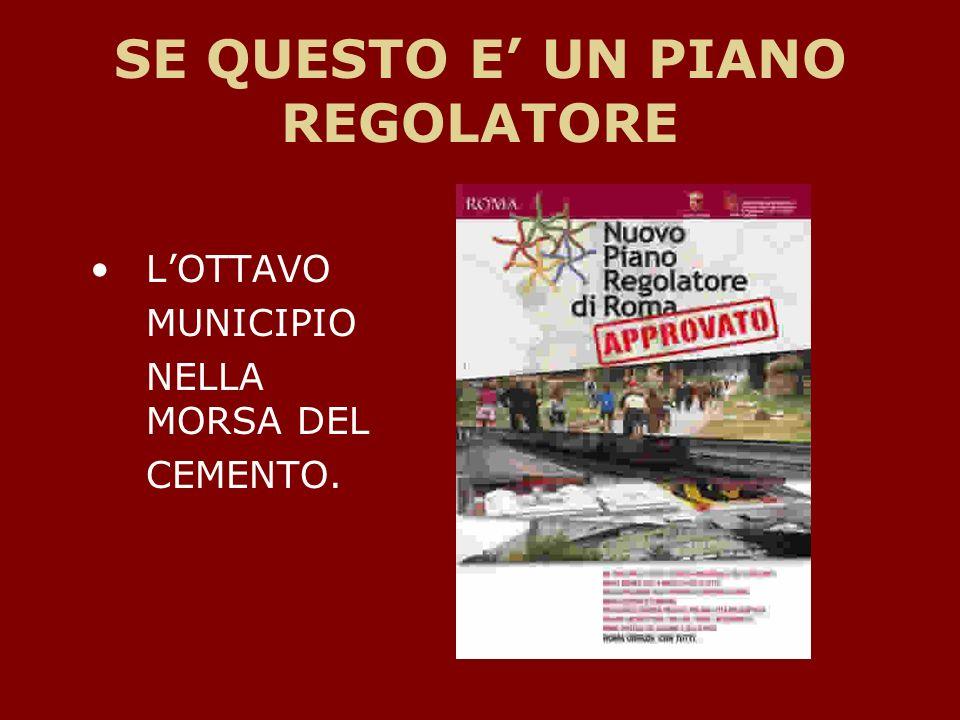 SE QUESTO E UN PIANO REGOLATORE LOTTAVO MUNICIPIO NELLA MORSA DEL CEMENTO.