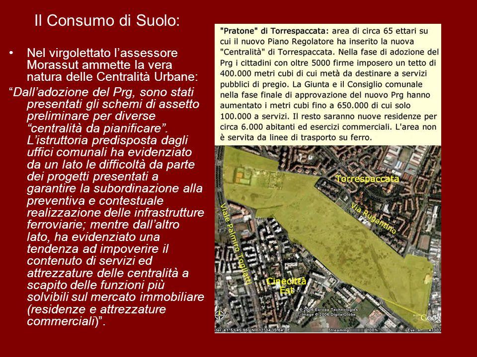 Il Consumo di Suolo: Nel virgolettato lassessore Morassut ammette la vera natura delle Centralità Urbane: Dalladozione del Prg, sono stati presentati