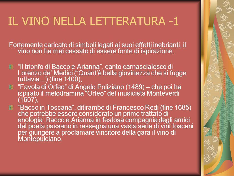 IL VINO NELLA LETTERATURA -1 Fortemente caricato di simboli legati ai suoi effetti inebrianti, il vino non ha mai cessato di essere fonte di ispirazio